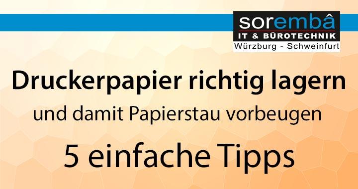 Druckerpapier richtig lagern und damit Papierstau vorbeugen - 5 einfache Tipps
