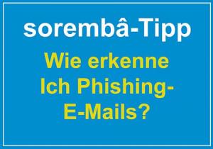 sorembâ Tipp: Wie erkenne ich eine Phishing-E-Mail?