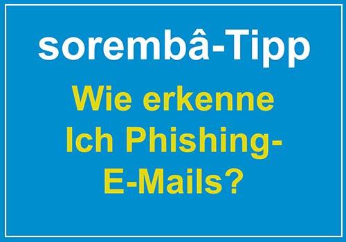 Read more about the article sorembâ Tipp: Wie erkenne ich eine Phishing-E-Mail?